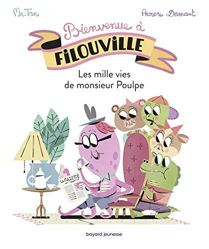 Bienvenue à Filouville, Tome 02: Les milles vies de monsieur Poulpe (Tapa blanda)