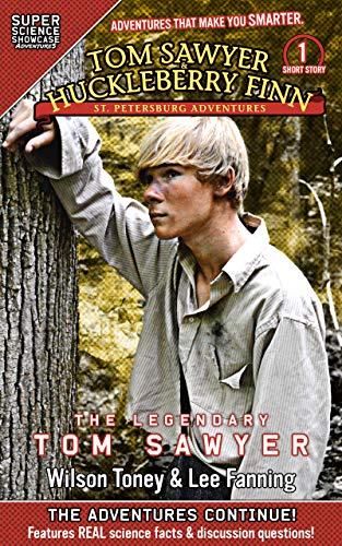 Tom Sawyer & Huckleberry Finn: St. Petersburg Adventures: The Legendary Tom Sawyer (Super Science Showcase) (Tom Sawyer & Huckleberry Finn: St. Petersburg ... Short Stories Book 1) (English Edition)