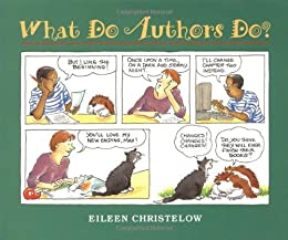 What Do Authors Do? by [Eileen Christelow]