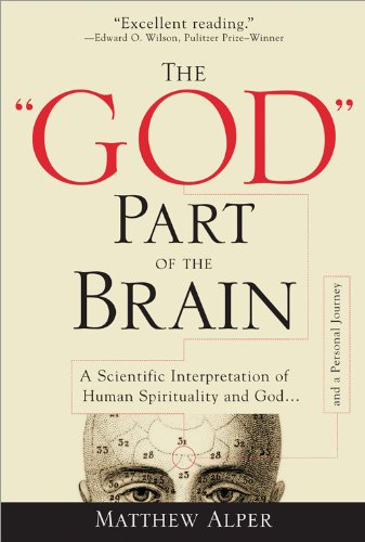 """The """"God"""" Part of the Brain: A Scientific Interpretation of Human Spirituality and God"""