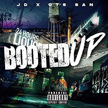 Booted Up (feat. OTS San)