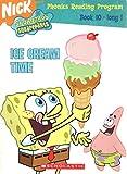 SpongeBob SquarePants: Phonics Reading Program, Book 10: Ice Cream Time