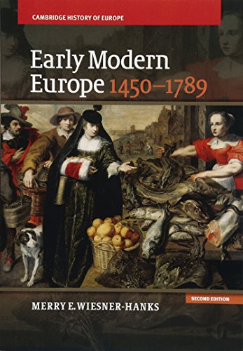 Compare Textbook Prices for Early Modern Europe, 1450–1789 Cambridge History of Europe 2 Edition ISBN 9781107643574 by Wiesner-Hanks, Merry E