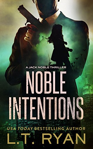 Noble Intentions: A Jack Noble Thriller (Book 4)