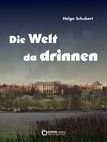 Die Welt da drinnen: Eine deutsche Nervenklinik und der Wahn vom »unwerten Leben«