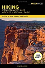 Hiking Canyonlands and Arches National Parks: A Guide To More Than 60 Great Hikes (Falcon Guides)