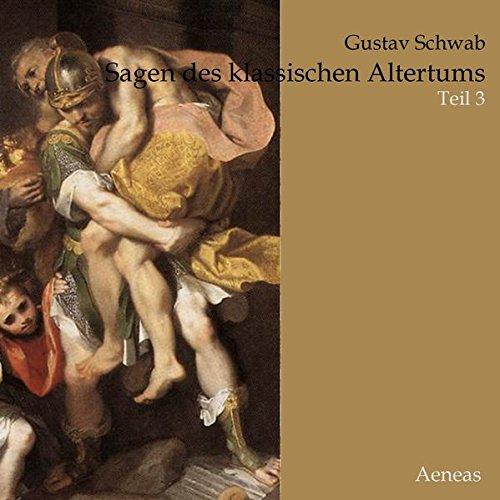 Sagen des klassischen Altertums: Teil 3: Die letzten Tantaliden, Odysseus, Äneas