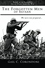 The Forgotten Men of Bataan: An Account of the War, The Bataan Death March, and the Liberation of the Far East - Based on the Diaries and Experiences of Joseph Bandoni
