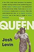 The Queen: The gripping true tale of a villain who changed history