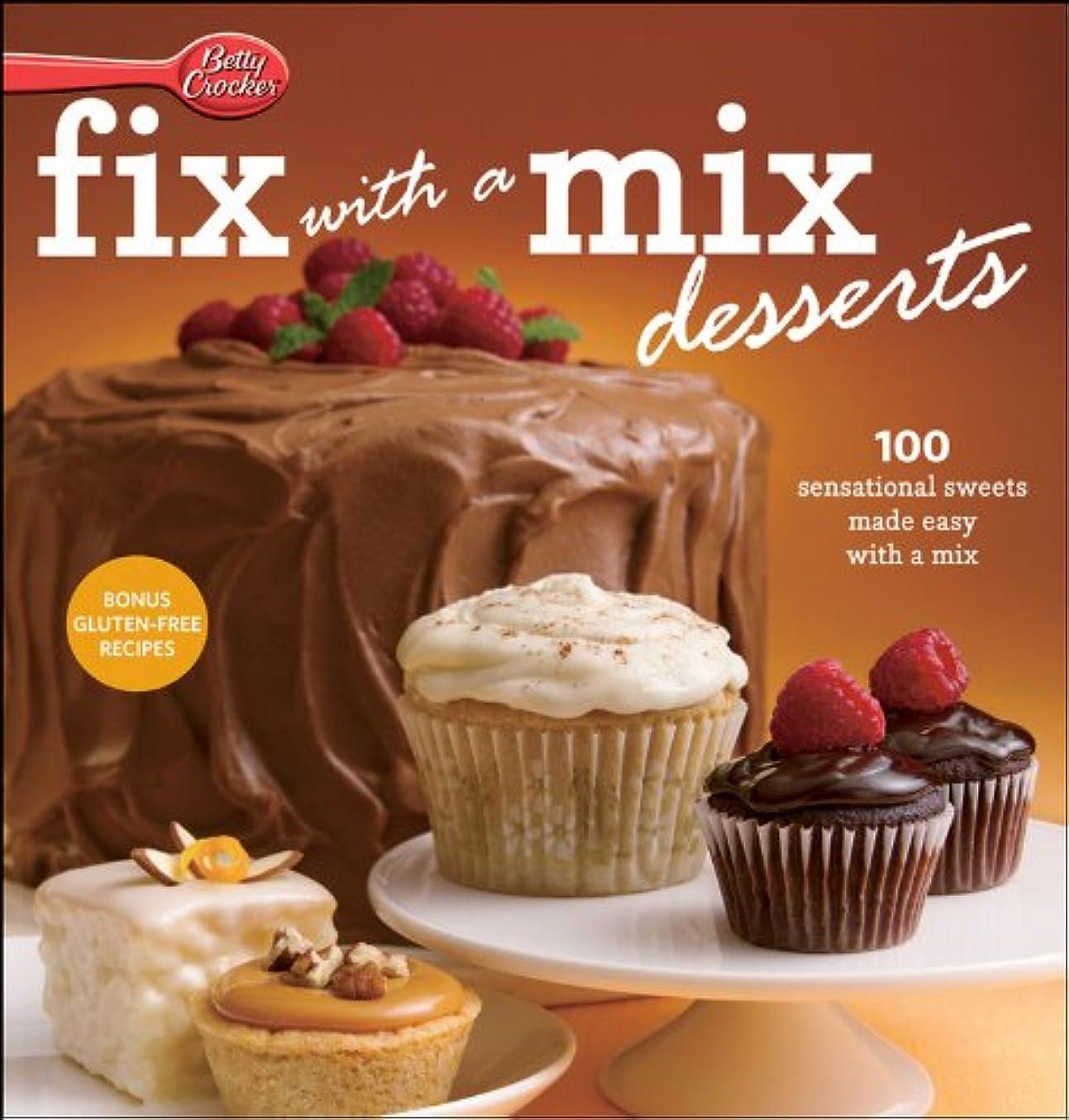 節約遺跡ファンタジーBetty Crocker Fix-with-a-Mix Desserts: 100 Sensational Sweets Made Easy with a Mix (Betty Crocker Cooking) (English Edition)