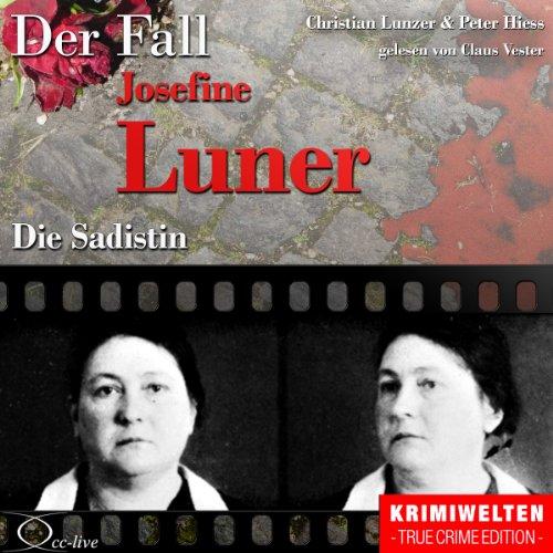 Die Sadistin - Der Fall Josefine Luner Titelbild