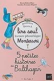Coffret Premiers livres à lire seul 5 petites histoires de Balthazar Niveau 1 Pédagogie Montessori