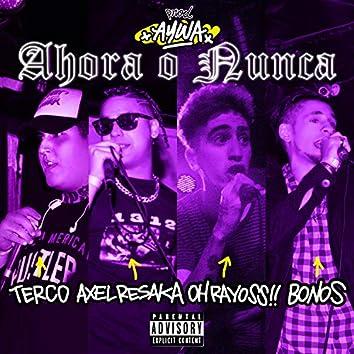 Ahora O Nunca (feat. Terco, Oh Rayoss!! & Bonos)