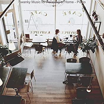 Swanky Music for Relaxing at Home - Piano