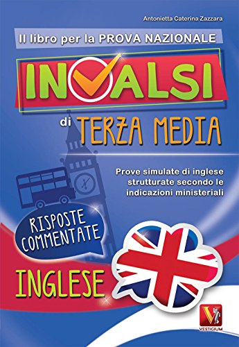 Il libro per la nuova prova nazionale INVALSI di terza media. Prove simulate di inglese strutturate secondo le indicazioni ministeriali