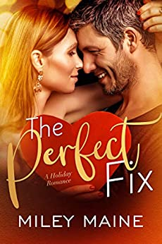The Perfect Fix (Perfect Kisses Book 5) by [Miley Maine]
