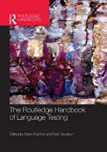 The Routledge Handbook of Language Testing (Routledge Handbooks in Applied Linguistics)