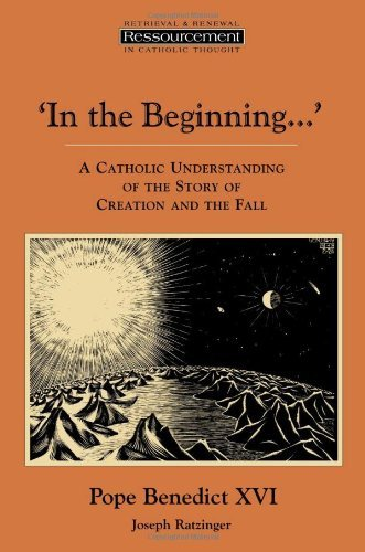 In the Beginning…': A Catholic Understanding of the Story of Creation and the Fall (Ressourcement: Retrieval and...
