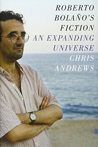 Image of Roberto Bolaño's Fiction: An Expanding Universe