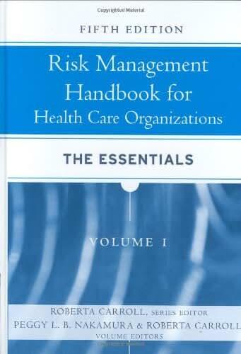 Risk Management Handbook: For Health Care Organizations