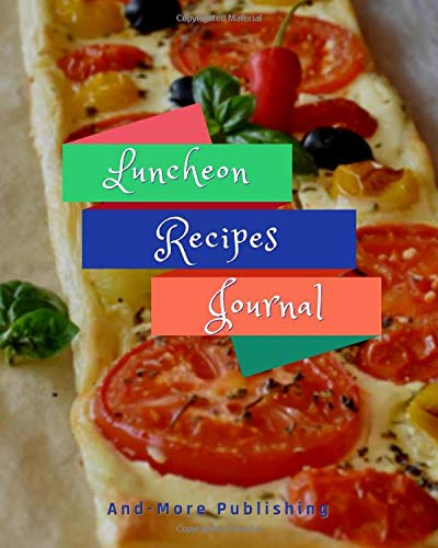 Luncheon Recipes Journal: Paperback 8x10ins 120 Page Blank Recipe Journal For Your Luncheon Recipes, Plenty Of Room For Recipes And Where/Who It Came From, Style Your Won Contents Pages.