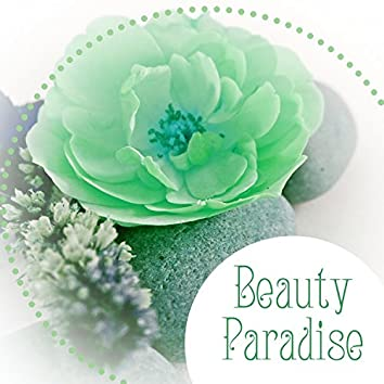 Beauty Paradise – Lounge Music for Spa, Sauna, Bath, Massage, Relax Zone