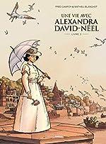 Une vie avec Alexandra David-Néel - Volume 03 de Frédéric Campoy