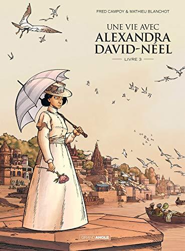 Une vie avec Alexandra David-Néel