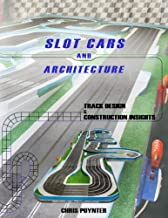Slot Cars and Architecture: Track Design and Construction Insights