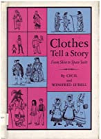 Clothes Tell a Story; From Skin to Space Suits,: From Skin to Space Suits (Stepping-Stone Book) 0819304522 Book Cover