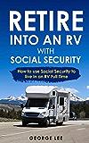 退休到一个社会保障中的RV:如何使用社会保障生活在全职
