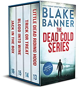 The Dead Cold Series: Books 13-16 (A Dead Cold Box Set Book 4) by [Blake Banner]