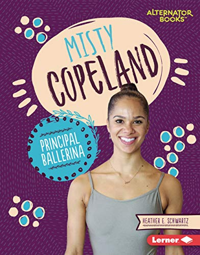 Misty Copeland: Principal Ballerina