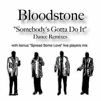 Somebody's Gotta Do It (Dance Remixes)