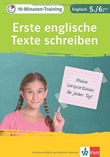 Klett 10-Minuten-Training Englisch Aufsatz Einfache Texte schreiben 5./6. Klasse: Kleine Lernportionen für jeden Tag