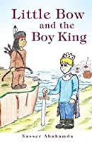 Little Bow and the Boy King