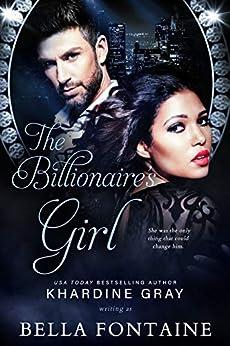 The Billionaire's Girl by [Bella Fontaine, Khardine Gray]
