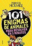 101 enigmas de animales para resolver en 5 minutos (Perrock Holmes)