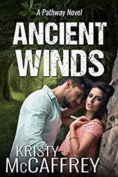 Ancient Winds (The Pathway Series Book 3) by [Kristy McCaffrey]