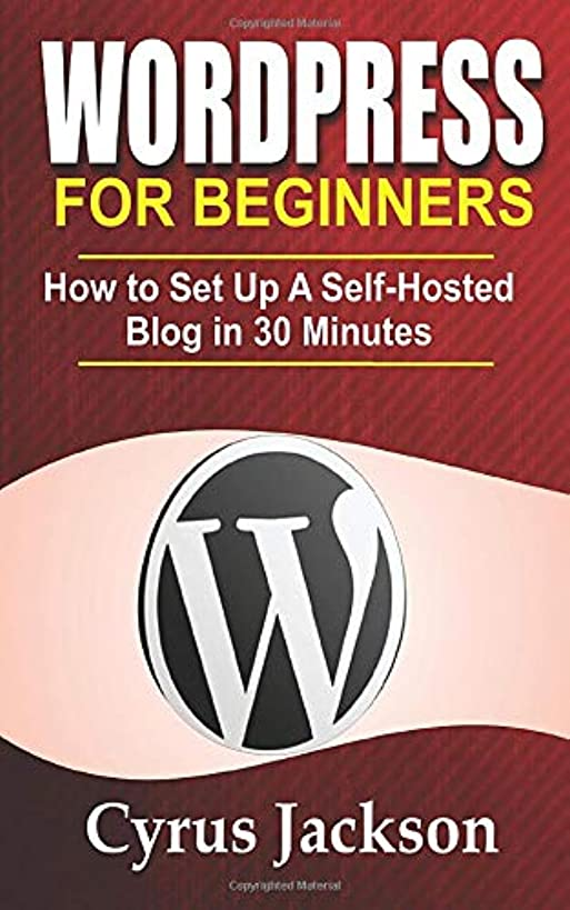 WordPress For Beginners: How To Set Up A Self-Hosted Blog In 30 Minutes