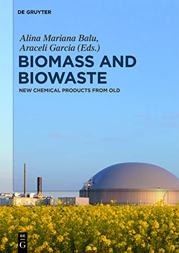 Biomass and Biowaste: New Chemical Products from Old (English Edition)