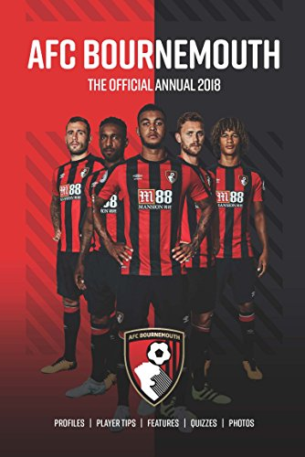 The Official AFC Bournemouth Annual 2018 (Annuals 2018)