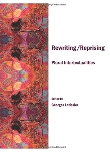 Rewriting/reprising: Plural Intertextualities
