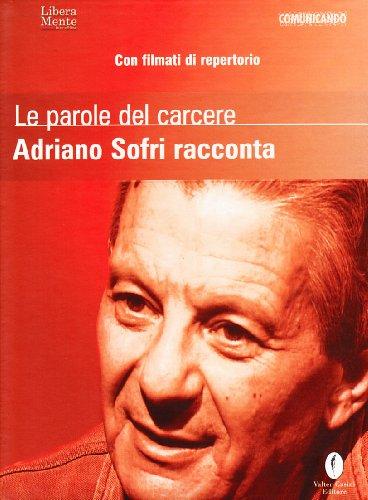 Le parole del carcere. Adriano Sofri racconta. Con DVD