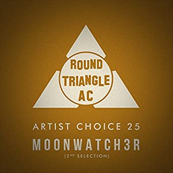 Artist Choice 25: Moonwatch3r (2nd Selection)