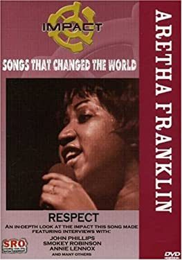 Impact! Songs That Changed The World: Aretha Franklin - Respect / John Phillips, Smokey Robinson, Annie Lennox