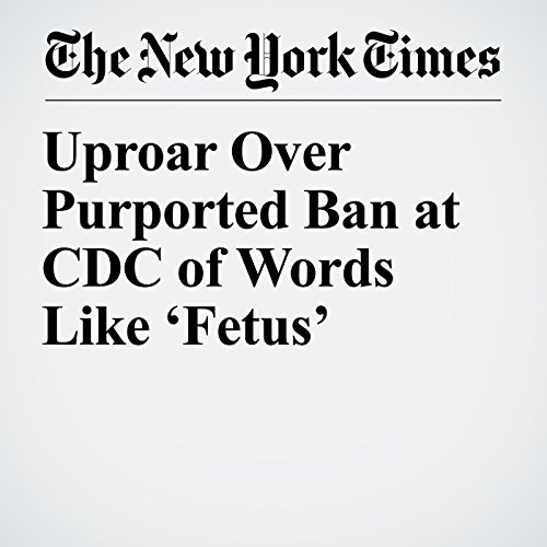 Uproar Over Purported Ban at CDC of Words Like 'Fetus' copertina
