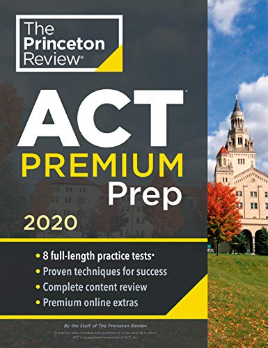 Cracking the ACT Premium Edition with 8 Practice Tests: 2020 Edition (College Test Prep)