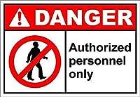 認定された人事のみの危険 金属板ブリキ看板警告サイン注意サイン表示パネル情報サイン金属安全サイン