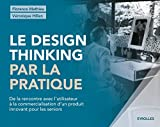 Le design thinking par la pratique: De la rencontre avec l'utilisateur à la commercialisation d'un produit innovant pour les seniors (REPRISE - ARTIC)